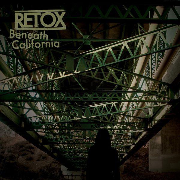 Retox – Beneath California