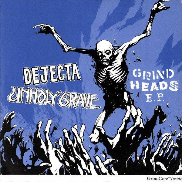 """Unholy Grave / Dejecta - Grind Heads E.P. 7"""""""