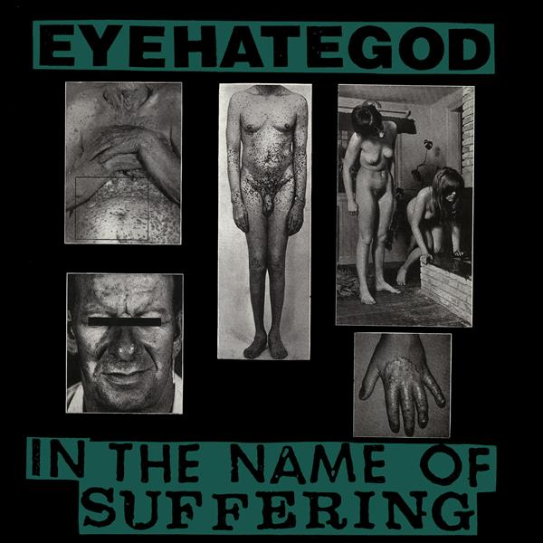 EyeHateGod ‎– In The Name Of Suffering 12""