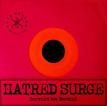 "Hatred Surge – Servant b/w Bestial 7"""