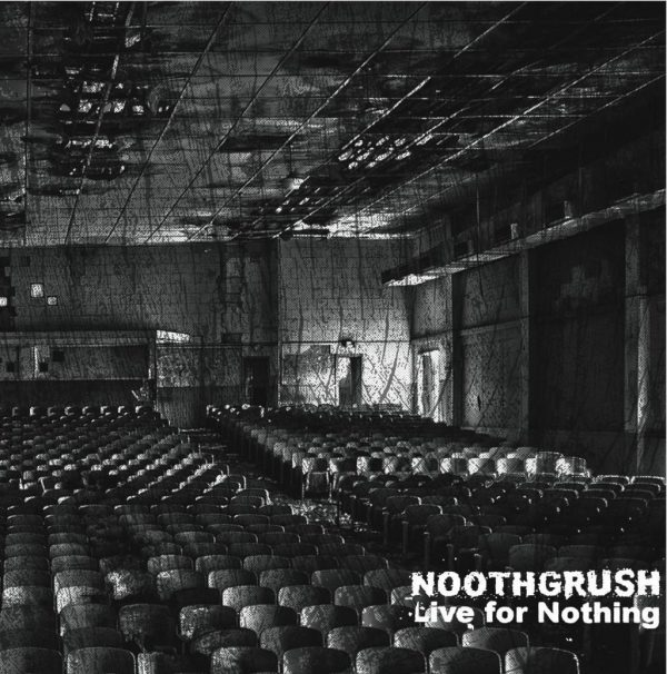 """Noothgrush – Live For Nothing 2x12"""""""