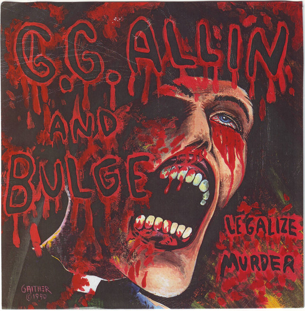 "GG Allin And Bulge ‎– Legalize Murder 7"" ( Yellow Vinyl )"