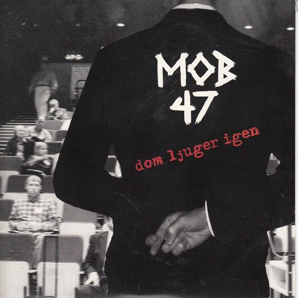 """Mob 47 – Dom Ljuger Igen 7"""""""