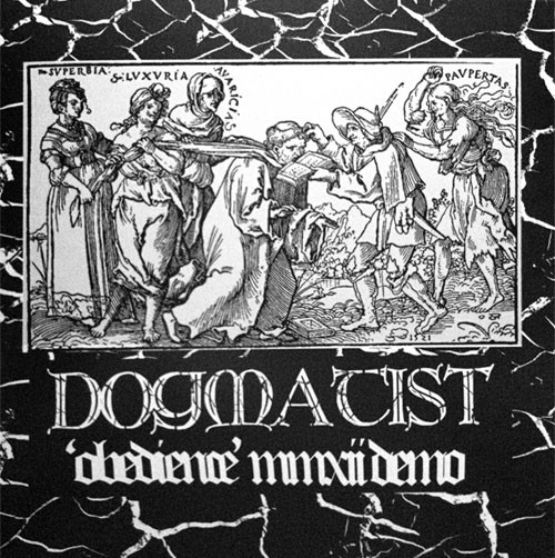 Dogmatist ‎– 'Obedience' MMXII Demo 7""