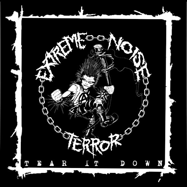 Extreme Noise Terror ‎– Tear It Down 7""
