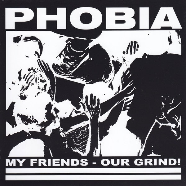 Phobia ‎– My Friends – Our Grind! 7″