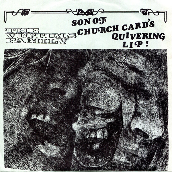 Victims Family ‎– Son Of Church Card's / Quivering Lip! 7""