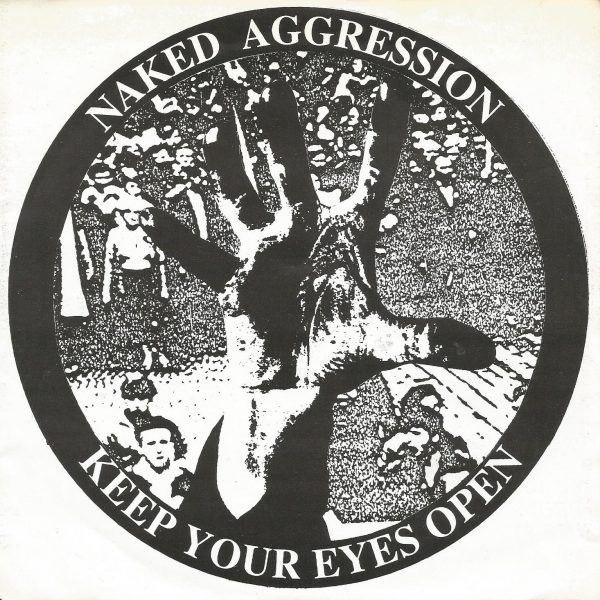 Naked Aggression ‎– Keep Your Eyes Open 7""