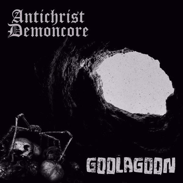 "Antichrist Demoncore / Goolagoon 7"" split"