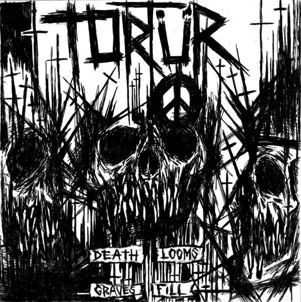 "Tortür – Death Looms Graves Fill 7"""