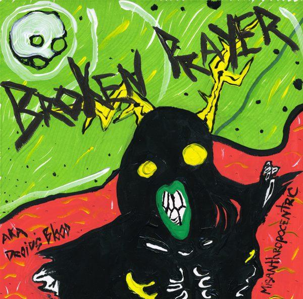 "Broken Prayer – Misanthropocentric A.K.A. Droid's Blood 12"""