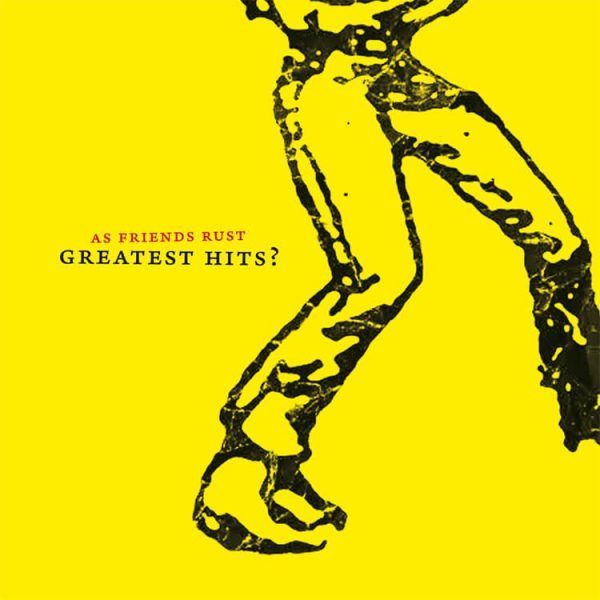 "As Friends Rust – Greatest Hits? 12"" ( Orange Vinyl)"