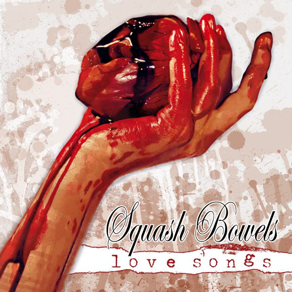 """Squash Bowels – Love Songs 12"""" + 7"""" (limited to 73 copies)"""