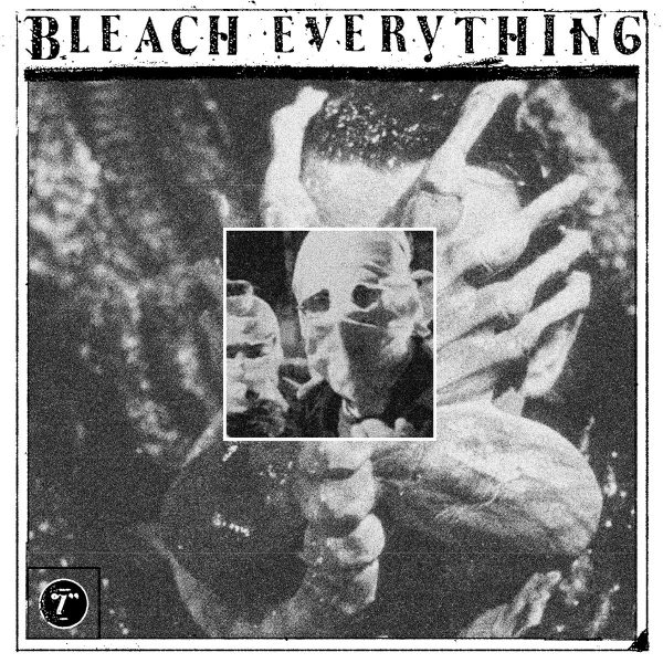 Bleach Everything ‎– Free Inside 7""