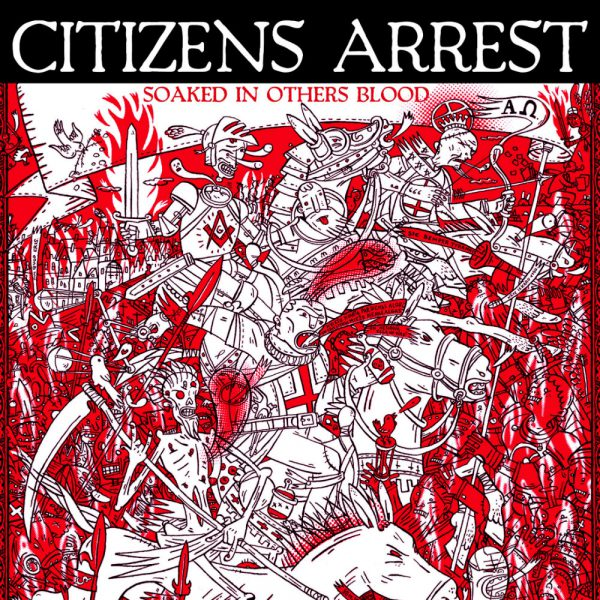 """Citizens Arrest – Soaked In Others Blood 7"""""""