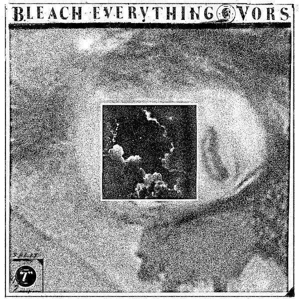 """Bleach Everything / VORS – Split 7"""" (White Vinyl)"""